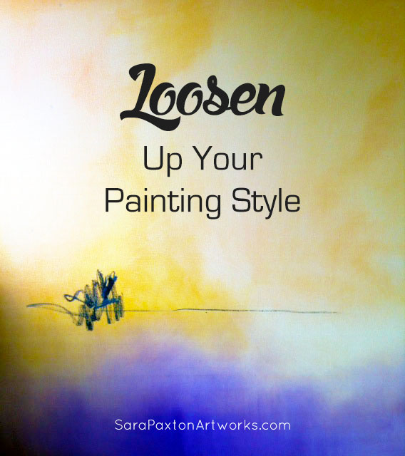Artist Guide to Achieving a 'Looser' Painting Style